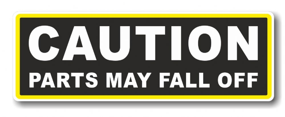 Funny Caution Parts May Fall Off Slogan With Retro Style